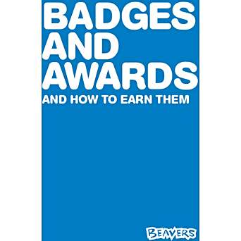 Badges and Awards and how to earn them - Beavers
